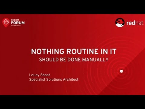 Ansible Everything_Nothing Routine In IT - Louay Shaat at Red Hat Forum Sydney 2017