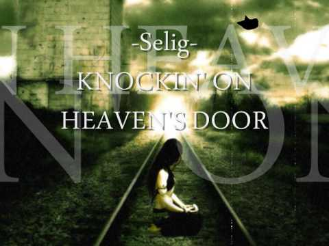 Selig - Knockin' On Heaven's Door