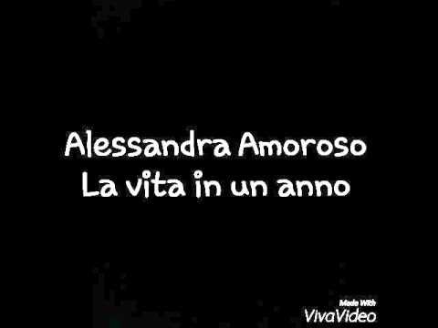 Alessandra Amoroso - La vita in un anno