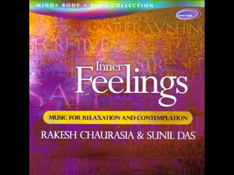 Inner feelings [Raag Gorakh Kalyan] - Inner Feelings (Rakesh Chaurasia)