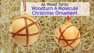 Woodturn A Molecule Christmas Ornament