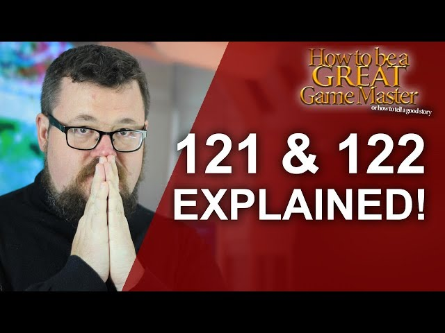 GREAT GM: 121 & 122 technique explained - Storytelling for your rpg session - game master tips