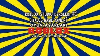 Roblox Studio Dersleri #1 Dialog Nasıl Yapılır? Ve oyun ayarları...