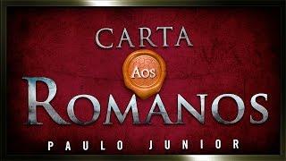O Livro Mais Importante da Bíblia (Uma Apresentação da Carta aos Romanos) - Paulo Junior thumbnail