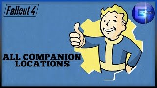 Fallout 4 - All Companion Locations ( Never Go It Alone Trophy / Achievement )