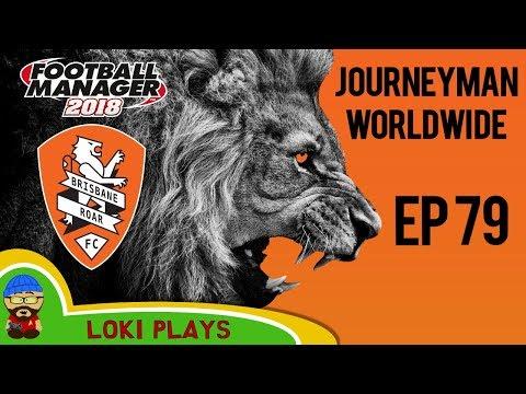 FM18 - Journeyman Worldwide - EP79 - Brisbane Roar Vs Sydney FC - Australia - Football Manager 2018