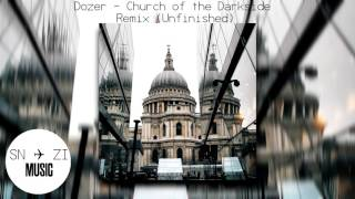Download Dozer - Church of the Darkside Remix (Unfinished) MP3 song and Music Video