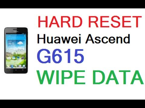 HOW TO HARD RESET WIPE DATA ON HUAWEI ASCEND G615
