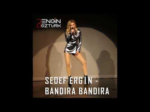 Sedef Ergin - Bandıra Bandıra (Engin Öztürk Remix)