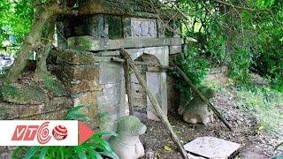Xót xa bảo vật quốc gia bị lãng quên | VTC