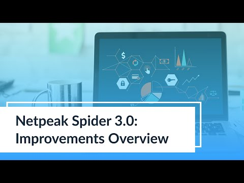 Netpeak Spider 3.0: Improvements Overview