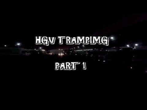 HGV Class 1 Vlogging. #6 Tramping Part 1