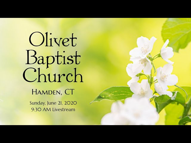 Olivet Baptist Church Sunday Service, June 21, 2020