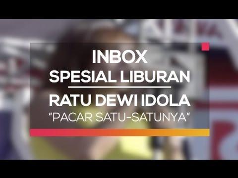 Ratu Dewi Idola - Pacar Satu-Satunya (Inbox Spesial Liburan)