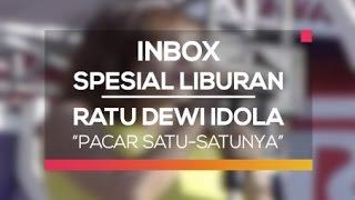 Gambar cover Ratu Dewi Idola - Pacar Satu-Satunya (Inbox Spesial Liburan)