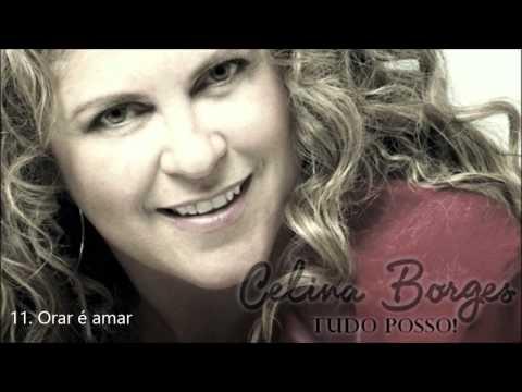Celina Borges (CD Tudo Posso) 11. Orar É Amar - By Prestone ヅ
