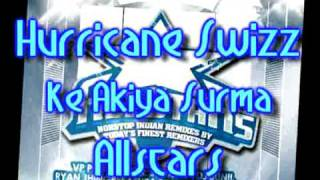 Hurricane Swizz - Ke Akiya Surma - Allstars