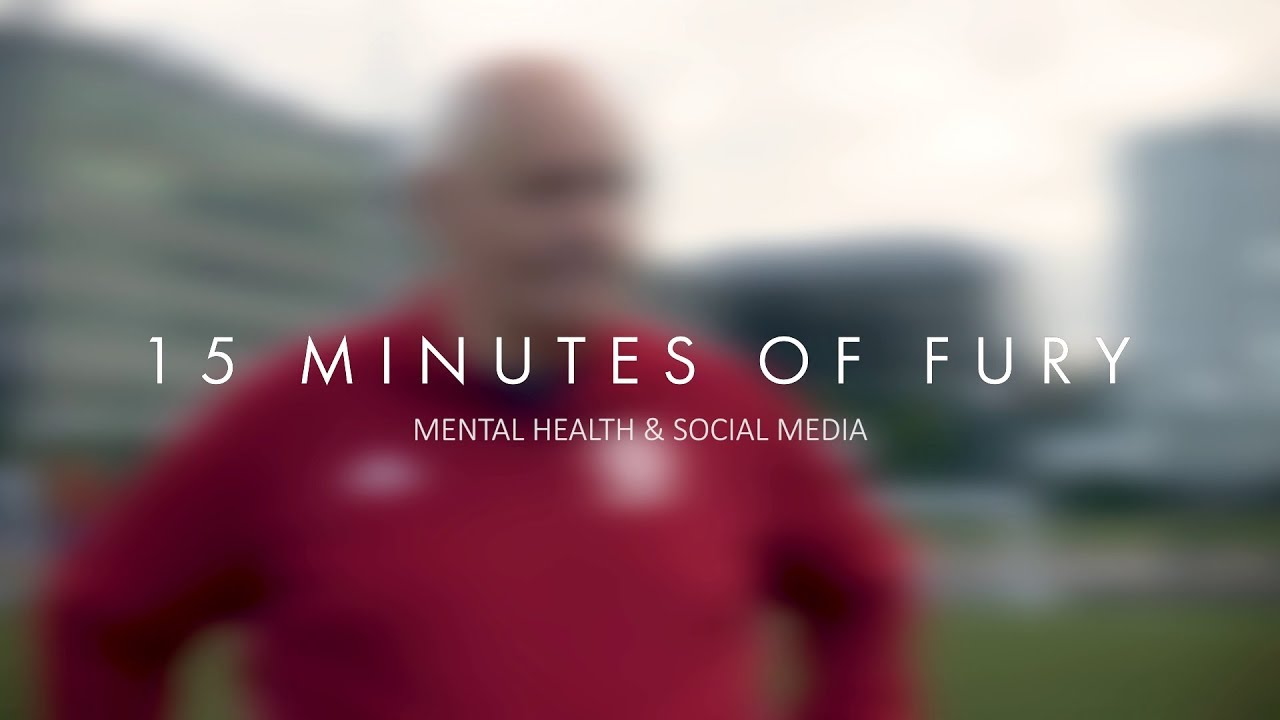 15 MINUTES OF FURY | MENTAL HEALTH & SOCIAL MEDIA