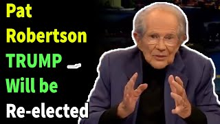 Pat Robertson Trump Will Be Re-elected