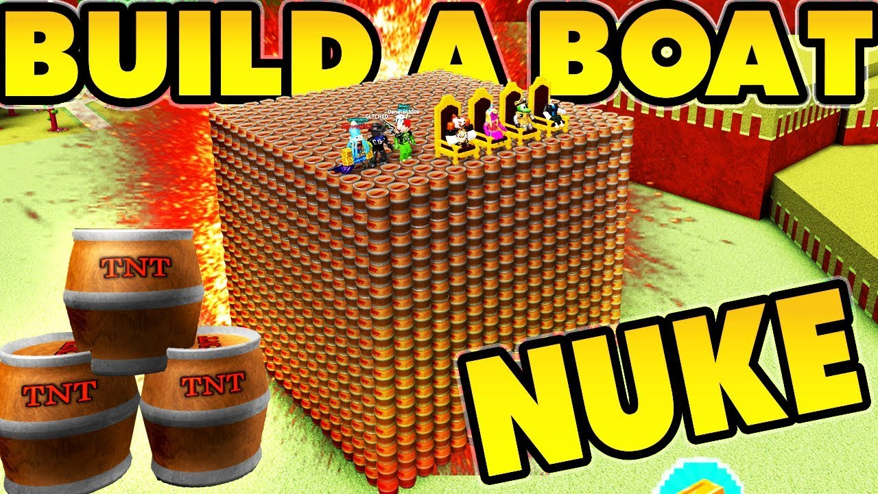 Nuke In Build A Boat 5000 Tnt Youtube