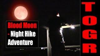 blood moon   night hike adventure