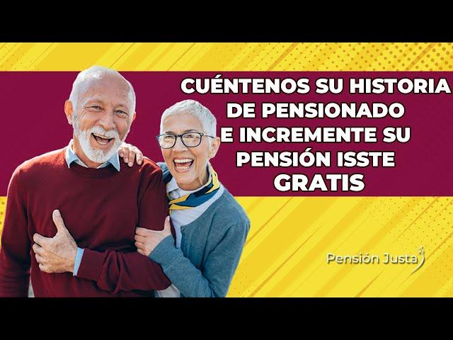Cuéntenos su historia de pensionado e incremente su pensión Sin Ningún Costo| Pensión Justa
