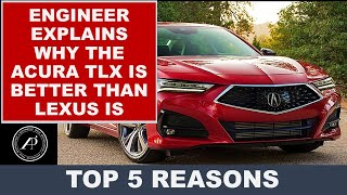 Engineer Explains Why Acura TLX is Better Than Lexus IS:  5 Top Reasons why the TLX is Better