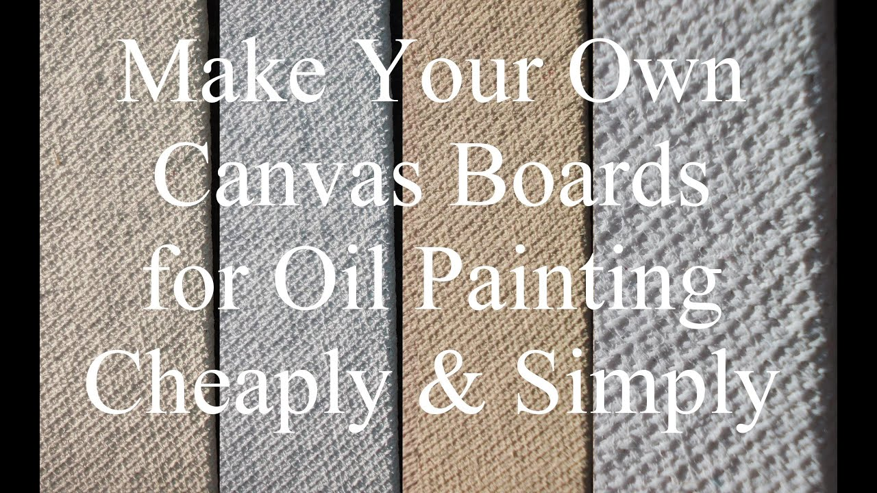 Prepare your own canvas board for oil paintings to cut the for How to make canvas painting