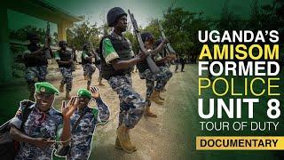 Uganda AMISOM Formed Police Unit (FPU) 8 Tour of Duty in Somalia Documentary