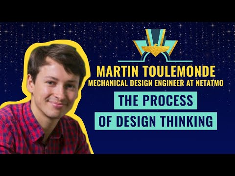 The process of Design Thinking - Martin Toulemonde, Mechanical Design Engineer at Netatmo