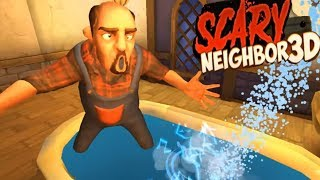 SCARY NEIGHBOR 3D GAMEPLAY HD - Hello Neighbor