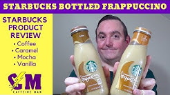 Starbucks Bottled Frappuccino Review; Coffee, Caramel, Mocha and Vanilla