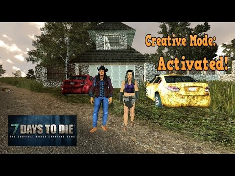 Creative Mode: Activated! (7 Days to Die): A Different Way of Life