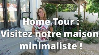 ✨ HOME TOUR : Visitez notre MAISON MINIMALISTE  ! ✨
