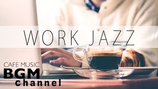 Jazz For Work - Relaxing Cafe Music - Jazz & Bossa Nova Music - Background Instrumental Music