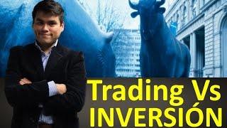 Trading Vs Inversión. Que es mejor, Trader o Inversionista?
