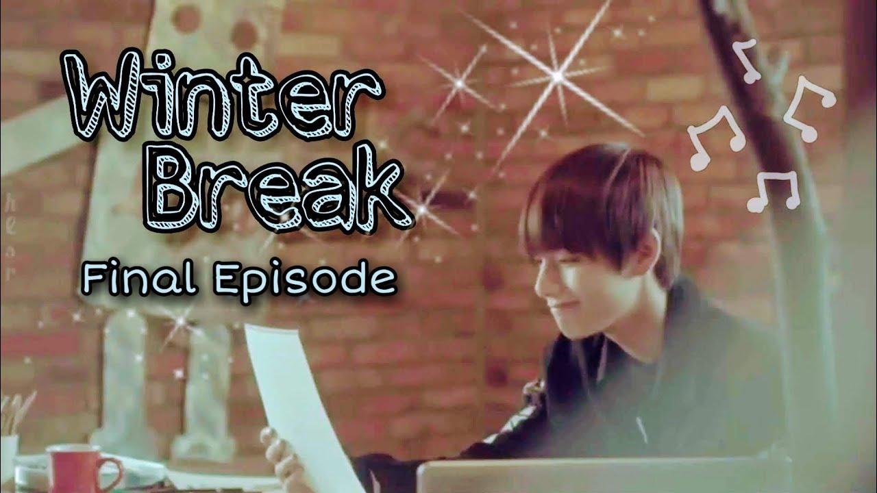 [BTS FF]   Taehyung   Winter Break   Final Episode