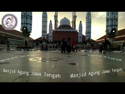 Masjid Agung Jawa Tengah    Humood Alkhuder-Kun Anta(Instrumental)