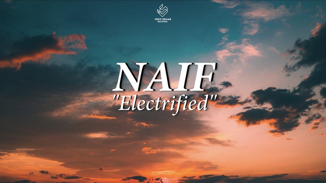 Naif - Electrified