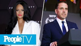 Rihanna Defends Writer For Winging Interview, Hunter Biden Slams President Trump | PeopleTV
