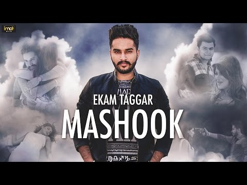 Mashook - Ekam Taggar - Full Video - Latest Punjabi Songs 2016 - IMA Music