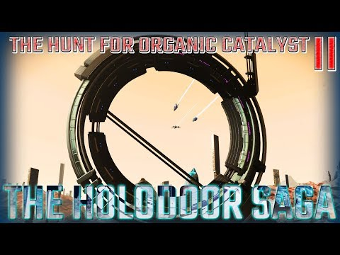THE HUNT FOR ORGANIC CATALYST II [THE HOLODOOR SAGA] #NoMansSky