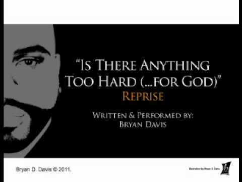 """Is There Anything Too Hard for God"" Reprise"