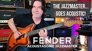 THE JAZZMASTER GOES ACOUSTIC! Fender Acoustasonic Jazzmaster