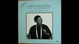 Lorez Alexandria - Until it