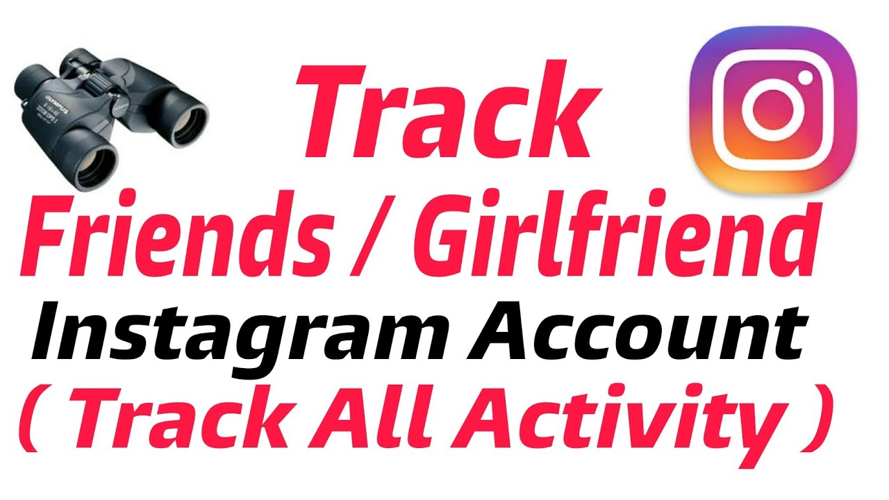 Track Friend / Girlfriend Instagram account Activity | New Instagram Trick