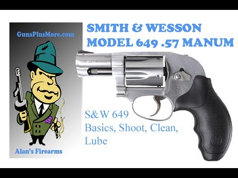 Smith & Wesson 357 Magnum Model 649, on the Range, Clean, Lube, & the Basics