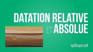 alloprof datation relative et absolue sciences