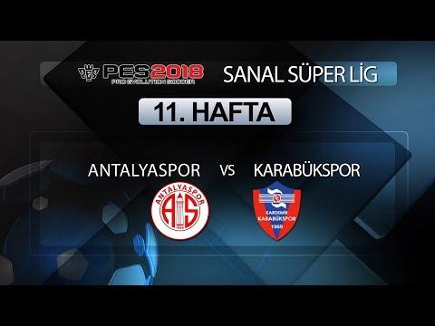 Antalyaspor  - Karabükspor | PES 2018 Sanal Süper Lig 11. Hafta
