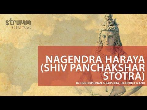 Nagendra Haraya (Shiv Panchakshar Stotra) by Unnikrishnan & Rakshita, Haripriya & Anu